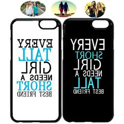 Every Tall Girl Need A Short Best Friend Phone Case Cover Fo